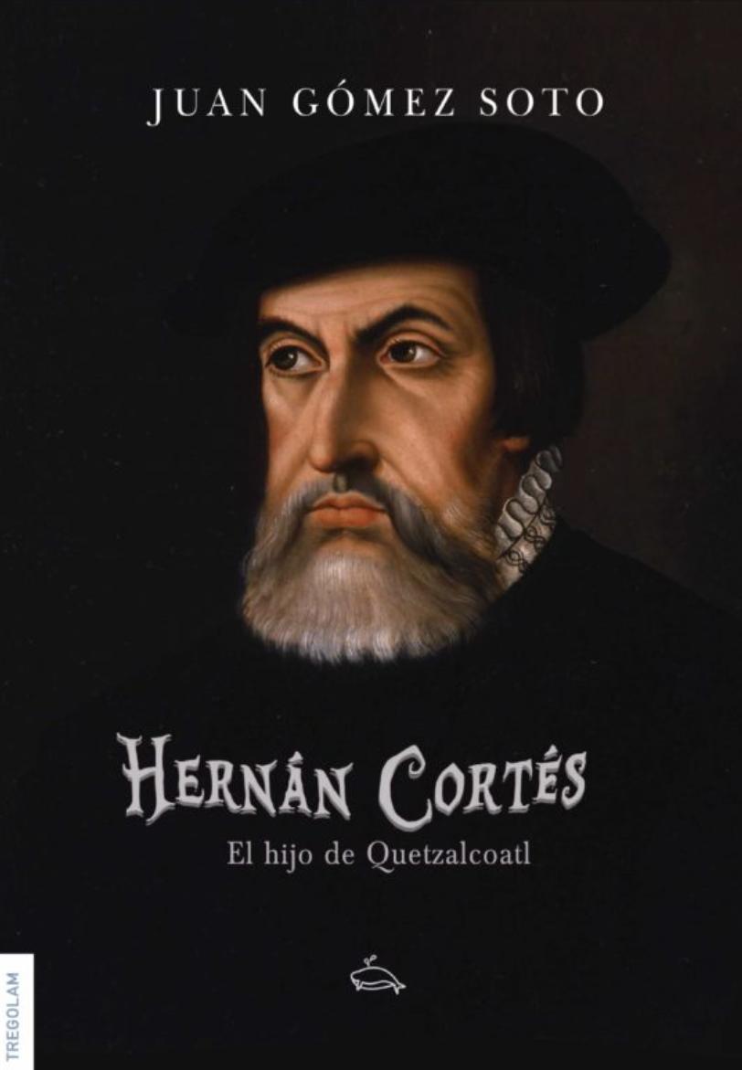 Foto de Hernán Cortés, el hijo de Quetzalcoátl